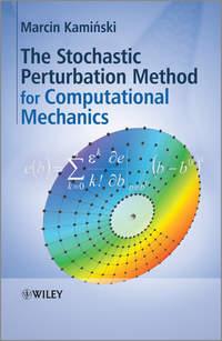 Книга The Stochastic Perturbation Method for Computational Mechanics - Автор Marcin Kaminski