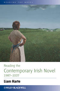 Книга Reading the Contemporary Irish Novel 1987-2007 - Автор Liam Harte
