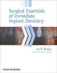 Книга Surgical Essentials of Immediate Implant Dentistry - Автор Jay Beagle