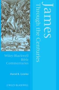 Купить книгу James Through the Centuries, автора David  Gowler