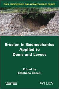 Книга Erosion in Geomechanics Applied to Dams and Levees - Автор Stephane Bonelli