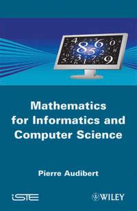 Книга Mathematics for Informatics and Computer Science - Автор Pierre Audibert