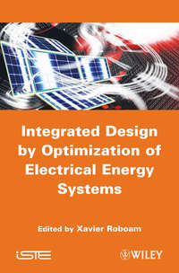 Книга Integrated Design by Optimization of Electrical Energy Systems - Автор Xavier Roboam