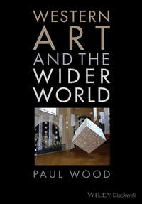 Книга Western Art and the Wider World - Автор Paul Wood
