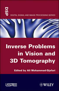 Книга Inverse Problems in Vision and 3D Tomography - Автор Ali Mohamad-Djafari