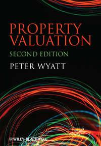 Купить книгу Property Valuation, автора Peter  Wyatt
