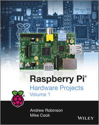 Купить книгу Raspberry Pi Hardware Projects 1, автора Andrew  Robinson