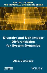 Книга Diversity and Non-integer Differentiation for System Dynamics - Автор Alain Oustaloup
