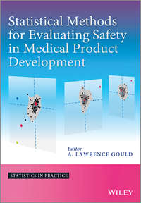 Книга Statistical Methods for Evaluating Safety in Medical Product Development - Автор A. Gould
