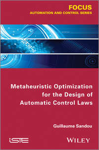 Книга Metaheuristic Optimization for the Design of Automatic Control Laws - Автор Guillaume Sandou