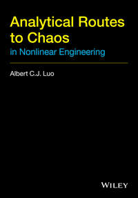 Книга Analytical Routes to Chaos in Nonlinear Engineering - Автор Albert C. J. Luo