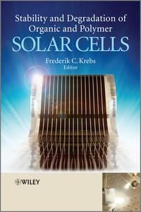 Книга Stability and Degradation of Organic and Polymer Solar Cells - Автор Frederik Krebs