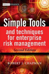 Книга Simple Tools and Techniques for Enterprise Risk Management - Автор Robert Chapman