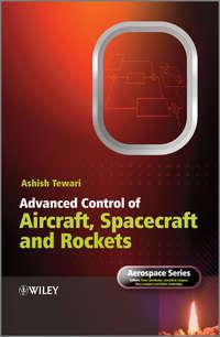 Книга Advanced Control of Aircraft, Spacecraft and Rockets - Автор Ashish Tewari