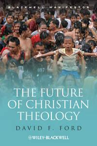 Купить книгу The Future of Christian Theology, автора