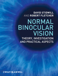 Normal Binocular Vision. Theory, Investigation and Practical Aspects