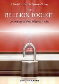 Купить книгу The Religion Toolkit. A Complete Guide to Religious Studies, автора