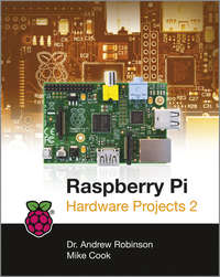 Купить книгу Raspberry Pi Hardware Projects 2, автора
