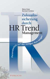 Купить книгу Zukunftssicherung durch HR Trend Management. Personalarbeit auf den richtigen Kurs bringen, автора