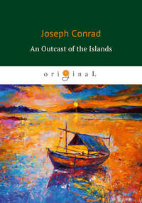 Купить книгу An Outcast of the Islands, автора Джозефа Конрада