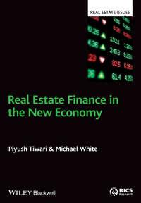 Купить книгу Real Estate Finance in the New Economy, автора Piyush  Tiwari