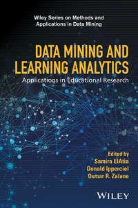 Купить книгу Data Mining and Learning Analytics. Applications in Educational Research, автора Samira  ElAtia