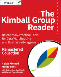 Купить книгу The Kimball Group Reader. Relentlessly Practical Tools for Data Warehousing and Business Intelligence Remastered Collection, автора Ralph  Kimball