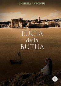 Купить книгу Lucia della Butua, автора Душицы Лабовича