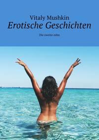 Купить книгу Erotische Geschichten. Die zweite zehn, автора