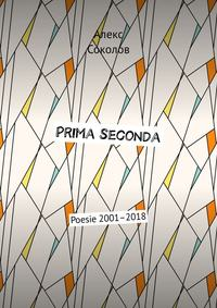 Prima seconda. Poesie 2001–2018