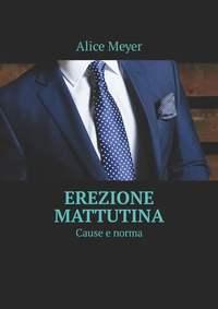 Купить книгу Erezione mattutina. Cause e norma, автора
