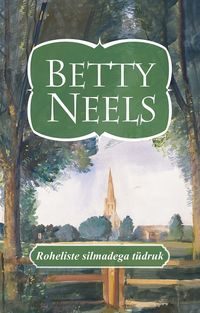 Купить книгу Roheliste silmadega tüdruk, автора BETTY NEELS
