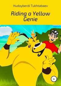 Купить книгу Riding a yellow genie, автора