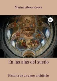 Купить книгу En las alas del sueño, автора