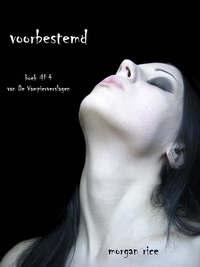 Купить книгу Voorbestemd, автора Моргана Райс