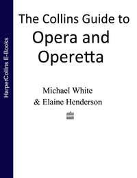 Купить книгу The Collins Guide To Opera And Operetta, автора Michael  White