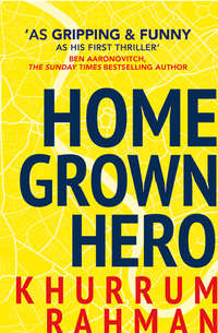 Купить книгу Homegrown Hero: A funny and addictive thriller for fans of Informer, автора Khurrum  Rahman