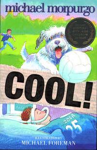 Купить книгу Cool!, автора Michael  Morpurgo