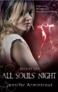 Купить книгу Blood Ties Book Four: All Souls' Night, автора Jennifer  Armintrout