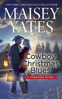 Купить книгу Cowboy Christmas Blues, автора Maisey  Yates