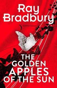 Купить книгу Golden Apples of the Sun, автора Ray  Bradbury