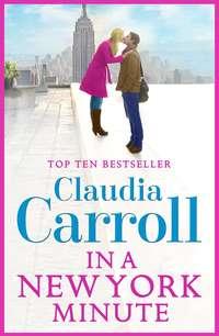 Купить книгу In A New York Minute, автора Claudia  Carroll