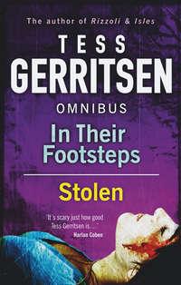 Купить книгу In Their Footsteps / Stolen: In Their Footsteps / Stolen, автора Tess  Gerritsen