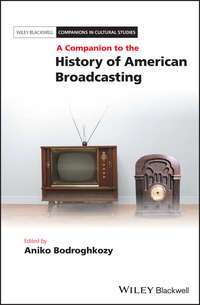 Купить книгу A Companion to the History of American Broadcasting, автора Aniko  Bodroghkozy