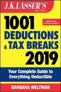 Купить книгу J.K. Lasser's 1001 Deductions and Tax Breaks 2019. Your Complete Guide to Everything Deductible, автора Barbara  Weltman