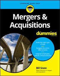 Купить книгу Mergers & Acquisitions For Dummies, автора Bill  Snow