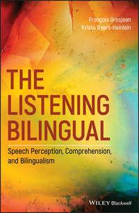 Купить книгу The Listening Bilingual: Speech Perception, Comprehension, and Bilingualism, автора Francois  Grosjean