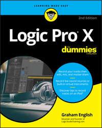 Купить книгу Logic Pro X For Dummies, автора Graham  English