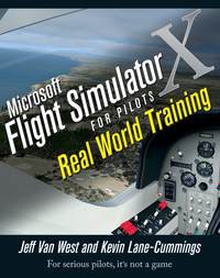 Купить книгу Microsoft Flight Simulator X For Pilots. Real World Training, автора