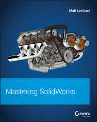 Купить книгу Mastering SolidWorks, автора Matt  Lombard